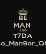 BE MAN  AND T7DA Bo_Man9or_Q8 - Personalised Poster A4 size