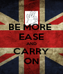 BE MORE  EASE AND CARRY ON - Personalised Poster A4 size