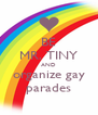 BE MR. TINY AND organize gay parades - Personalised Poster A4 size
