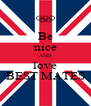 Be nice AND love BEST MATES - Personalised Poster A4 size