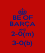 BE OF BARÇA AND 2-0(m) 3-0(b) - Personalised Poster A4 size