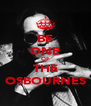 BE ONE OF THE OSBOURNES - Personalised Poster A4 size