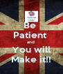 Be  Patient  and  You will Make it!! - Personalised Poster A4 size