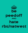 be peedoff AND hate rbs/natwest - Personalised Poster A4 size