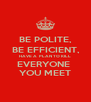 BE POLITE, BE EFFICIENT, HAVE A  PLAN TO KILL EVERYONE  YOU MEET - Personalised Poster A4 size