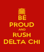 BE PROUD AND RUSH DELTA CHI - Personalised Poster A4 size