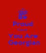 Be Proud 'Cause  You Are  Georgian - Personalised Poster A4 size