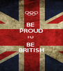 BE  PROUD TO  BE  BRITISH - Personalised Poster A4 size
