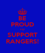 BE PROUD TO SUPPORT RANGERS! - Personalised Poster A4 size
