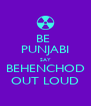 BE  PUNJABI SAY BEHENCHOD OUT LOUD - Personalised Poster A4 size
