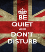 BE QUIET AND DON'T DISTURB - Personalised Poster A4 size