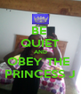 BE  QUIET AND OBEY THE  PRINCESS J - Personalised Poster A4 size