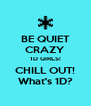 BE QUIET CRAZY 1D GIRLS! CHILL OUT! What's 1D? - Personalised Poster A4 size