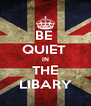 BE  QUIET  IN THE LIBARY - Personalised Poster A4 size