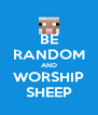 BE RANDOM AND WORSHIP SHEEP - Personalised Poster A4 size