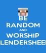 BE RANDOM AND WORSHIP SLENDERSHEEP - Personalised Poster A4 size