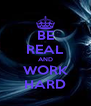 BE REAL AND WORK HARD - Personalised Poster A4 size