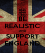 BE REALISTIC AND SUPPORT ENGLAND - Personalised Poster A4 size