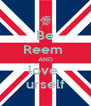 Be Reem  AND love  urself - Personalised Poster A4 size