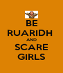 BE RUARIDH  AND SCARE GIRLS - Personalised Poster A4 size