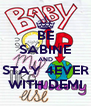 BE SABINE AND STAY 4EVER WITH DEMI - Personalised Poster A4 size