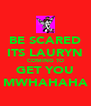 BE SCARED ITS LAURYN COMING TO GET YOU MWHAHAHA - Personalised Poster A4 size