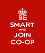 BE SMART AND JOIN CO-OP - Personalised Poster A4 size