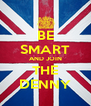 BE SMART AND JOIN THE DENNY - Personalised Poster A4 size