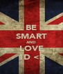 BE SMART AND LOVE 1D <3 - Personalised Poster A4 size