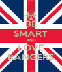 BE SMART AND LOVE RANGERS - Personalised Poster A4 size