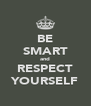 BE SMART and RESPECT YOURSELF - Personalised Poster A4 size