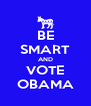 BE SMART AND VOTE OBAMA - Personalised Poster A4 size