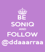 BE  SONIQ AND FOLLOW @ddaaarraa - Personalised Poster A4 size