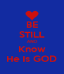 BE STILL AND Know He Is GOD - Personalised Poster A4 size