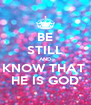 BE STILL AND KNOW THAT  HE IS GOD - Personalised Poster A4 size