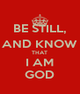 BE STILL, AND KNOW THAT I AM GOD - Personalised Poster A4 size