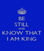BE STILL AND KNOW THAT I AM KING - Personalised Poster A4 size