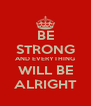 BE STRONG AND EVERYTHING WILL BE ALRIGHT - Personalised Poster A4 size