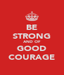 BE STRONG AND OF GOOD COURAGE - Personalised Poster A4 size