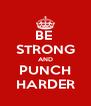 BE  STRONG AND PUNCH HARDER - Personalised Poster A4 size