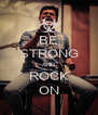 BE STRONG AND ROCK ON - Personalised Poster A4 size