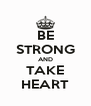 BE STRONG AND TAKE HEART - Personalised Poster A4 size