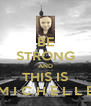 BE STRONG AND THIS IS M I C H E L L E - Personalised Poster A4 size
