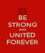 BE STRONG AND UNITED FOREVER - Personalised Poster A4 size