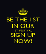 BE THE 1ST IN OUR 1ST FESTIVAL SIGN UP NOW! - Personalised Poster A4 size