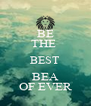 BE THE  BEST BEA OF EVER - Personalised Poster A4 size
