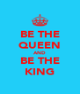 BE THE QUEEN AND BE THE KING - Personalised Poster A4 size