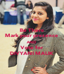 Be There Mark your presence AND Vote for DIVYANI MALIK - Personalised Poster A4 size