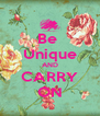 Be  Unique AND CARRY ON - Personalised Poster A4 size