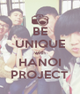 BE UNIQUE with HANOI PROJECT - Personalised Poster A4 size